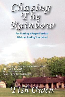 Chasing the Rainbow: Facilitating a Pagan Festival 9780967822150