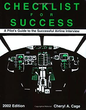 Checklist for Success: A Pilot's Guide to the Successful Airline Interview 9780964283909