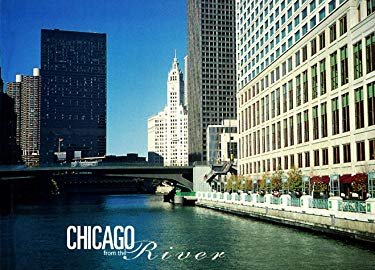 Chicago from the River: A Guide to Chicago's Wonderful Architecture as Seen from the Chicago R.. 9780964735002