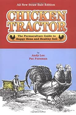 Chicken Tractor: The Permaculture Guide to Happy Hens and Healthy Soil 9780962464867