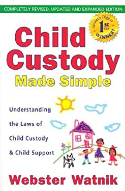 Child Custody Made Simple: Understanding the Laws of Child Custody and Child Support 9780964940437