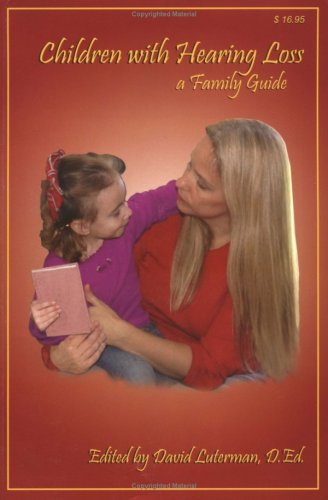 Children with Hearing Loss: A Family Guide 9780966182651