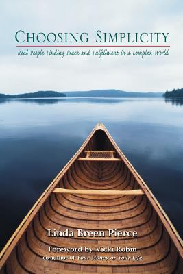 Choosing Simplicity: Real People Finding Peace and Fulfillment in a Complex World 9780967206714