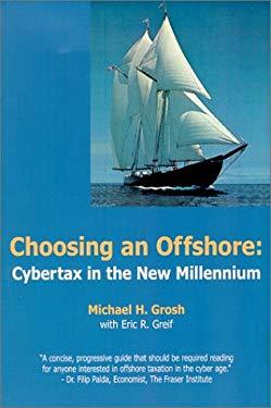 Choosing an Offshore:: Cybertax in the New Millennium 9780968684603