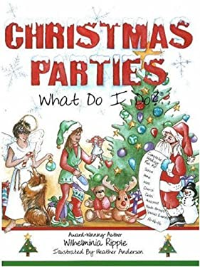 Christmas Parties . . . What Do I Do? 9780964993945