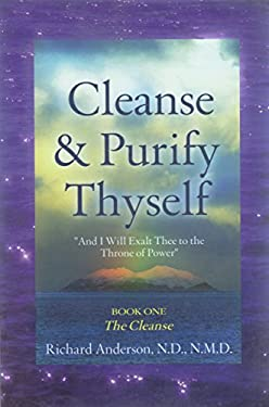 Cleanse and Purify Thyself, Book 1: The Cleanse