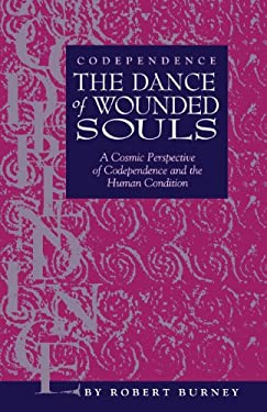 Codependence the Dance of Wounded Souls 9780964838345