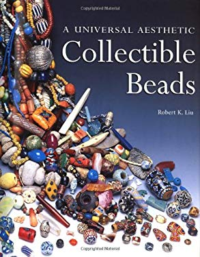 Collectible Beads: A Universal Aesthetic 9780964102309