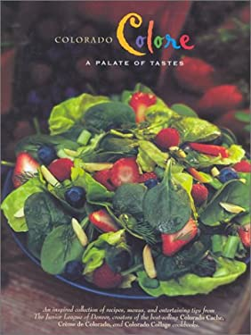 Colorado Colore: A Palate of Tastes 9780960394678