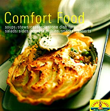 Comfort Food: Soups/Stew/Casseroles/One Dish Fare/Salads/Sides/Breads/Muffins/Snacks/Desserts 9780966355857