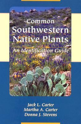 Common Southwestern Native Plants: An Identification Guide 9780961994518