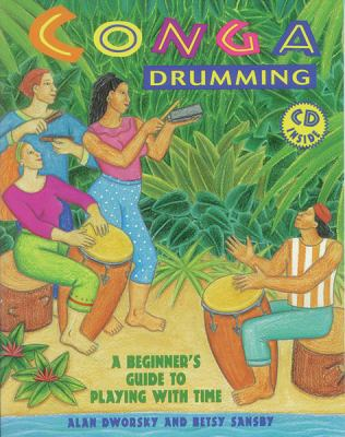 Conga Drumming -- A Beginner's Guide to Playing with Time [With CD] 9780963880109