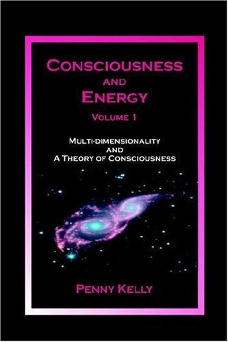 Consciousness and Energy, Vol. 1 9780963293442
