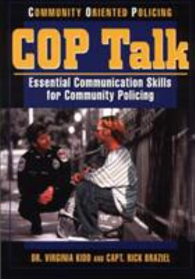 Cop Talk: Essential Communication Skills for Community Policing 9780965502931