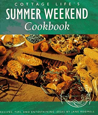 Cottage Life's Summer Weekend Cookbook: Recipes, Tips and Entertaining Ideas 9780969692225