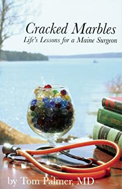 Cracked Marbles: Life's Lessons for a Maine Surgeon 9780964601888