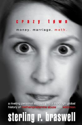 Crazy Town: Money. Marriage. Meth. 9780967851464