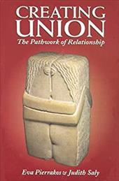 Creating Union: The Pathwork of Relationship 4267707