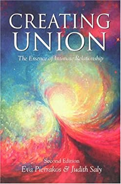 Creating Union: The Pathwork of Relationship 9780961477783