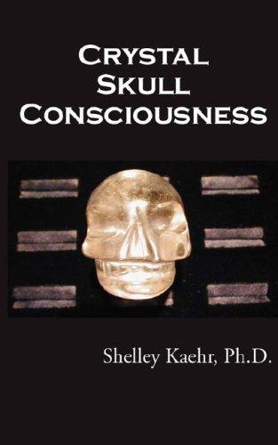 Crystal Skull Consciousness 9780964820944