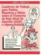 Cuaderno de Trabajo Para Padres Maestros y Ninos Sobre El Trastorno de Bajo Nivel de . . . 9780962162954