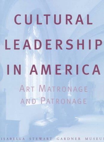 Cultural Leadership in America Cultural Leadership in America Cultural Leadership in America Cultural Leadership in America Cultural Leaders: Art Matr