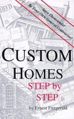 Custom Homes Step by Step 9780966388909