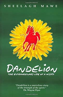 Dandelion: The Extraordinary Life of a Misfit 9780964216891