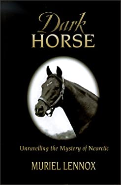 Dark Horse: Unraveling the Mystery of Nearctic 9780969902522