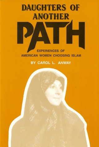 Daughters of Another Path: Experiences of American Women Choosing Islam 9780964716902