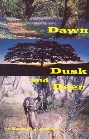 Dawn, Dusk and Deer 9780966489613