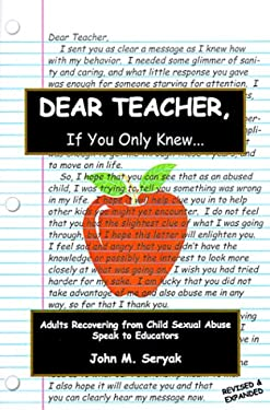 Dear Teacher If You Only Knew!: Adults Recovering from Child Sexual Abuse Speak to Educators 9780965942119
