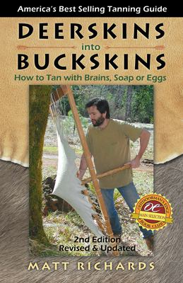 Deerskins Into Buckskins: How to Tan with Brains, Soap or Eggs