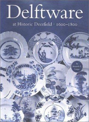 Delftware at Historic Deerfield 9780966676914