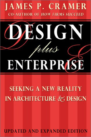 Design Plus Enterprise 2nd Edition: Seeking a New Reality in Architecture and Design 9780967547732