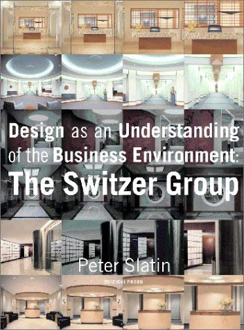 Design as an Understanding of the Business Environment: Switzer Group 9780966223057