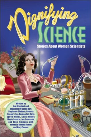 Dignifying Science: Stories about Women Scientists 9780966010640