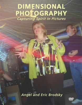 Dimensional Photography: Capturing Spirit in Pictures 9780967640655