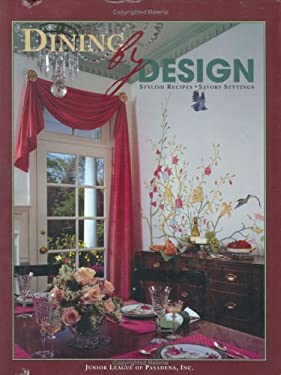 Dining by Design: Stylish Recipes--Savory Settings 9780963208934