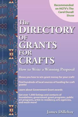 Directory of Grants for Crafts and How to Write a Winning Proposal 9780962992346