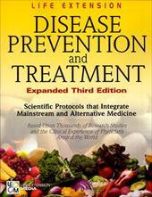 Disease Prevention and Treatment: Scientific Protocols That Integrate Mainstream and Alternative Medicine