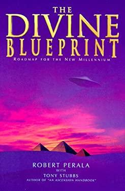 Divine Blueprint: Roadmap for the New Millennium 9780966313079