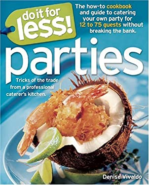 Do It for Less! Parties: Tricks of the Trade from Professional Caterers' Kitchens 9780965327510