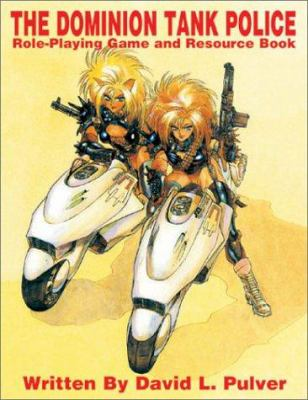 Dominion Tank Police: Roleplaying Game & Resource Book 9780968243121
