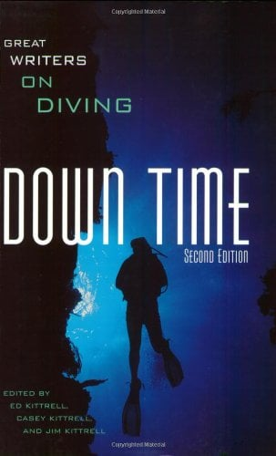 Down Time: Great Writers on Diving 9780965834445