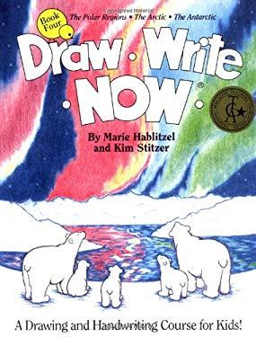 Draw Write Now Book 4: The Polar Regions, the Arctic, the Antarctic