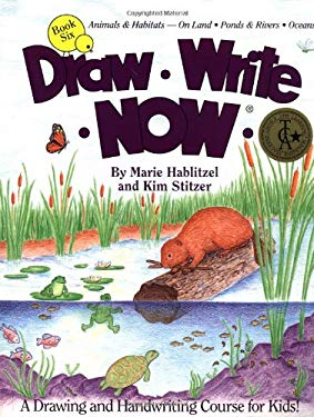 Draw Write Now Book 6: Animal & Habitats--On Land, Ponds & Rivers, Oceans 9780963930767