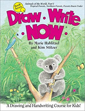 Draw Write Now Book 7: Animals of the World, Part I--Tropical Forests, Northern Forests, Forests Down Under 9780963930774