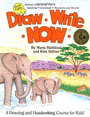Draw Write Now Book 8: Animals of the World, Part II--Savannas, Grasslands, Mountains and Deserts 9780963930781