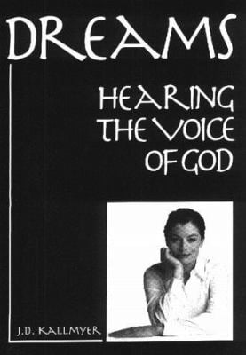 Dreams: Hearing the Voice of God Through Dreams, Visions & the Prophetic Word 9780965768214